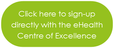 Click here to sign up directly with the eHealth Centre of Excellence